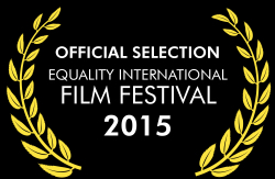Official Selection, Equality International Film Festival 2015